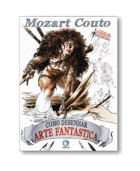 Como Desenhar Arte Fantástica - Mozart Couto