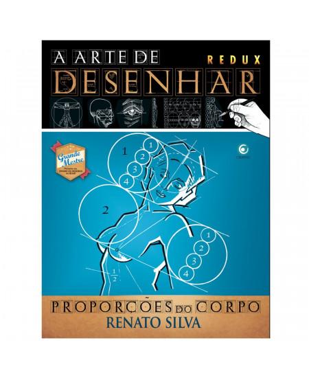 A Arte de Desenhar Proporções do Corpo - Renato Silva