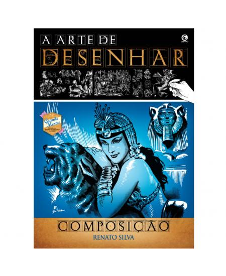 A Arte de Desenhar Composição - Renato Silva