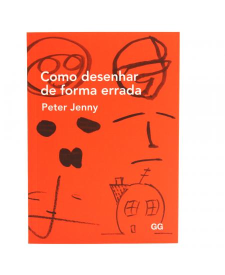 Como Desenhar de Forma Errada - Peter Jenny
