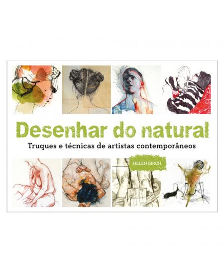 Desenhar do Natural - Truques e Técnicas de Artistas Contemporâneos