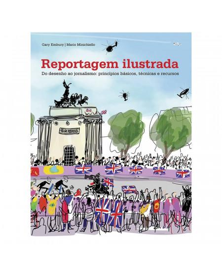 Reportagem Ilustrada do Desenho ao Jornalismo: Princípios Básicos, Técnicas e Recursos