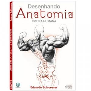 Desenhando Anatomia Figura Humana - Eduardo Schloesser