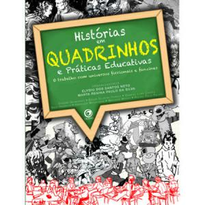 Histórias em Quadrinhos e Práticas Educativas - Vol I