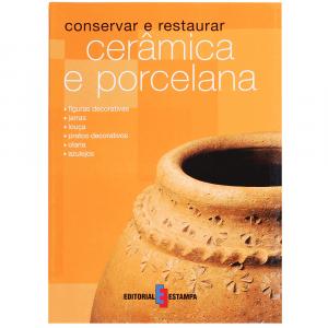 Conservar e Restaurar Cerâmica e Porcelana